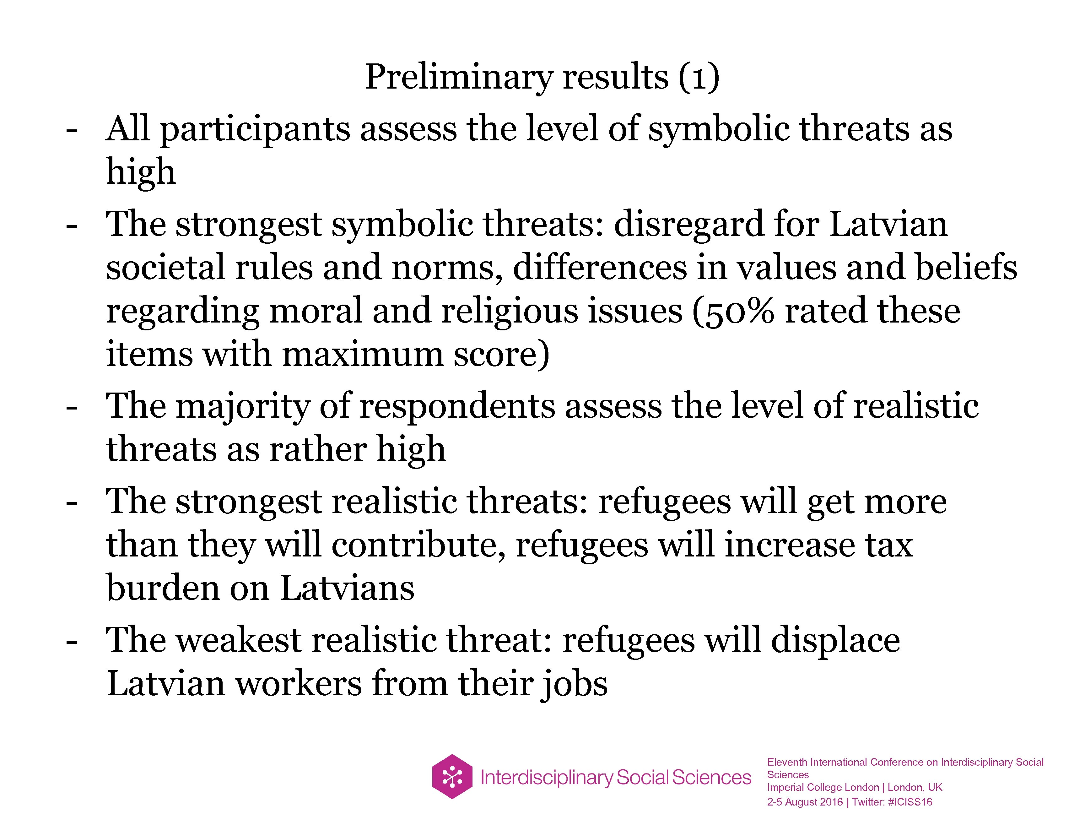 - - - Preliminary results (1) All participants assess the level of symbolic threats