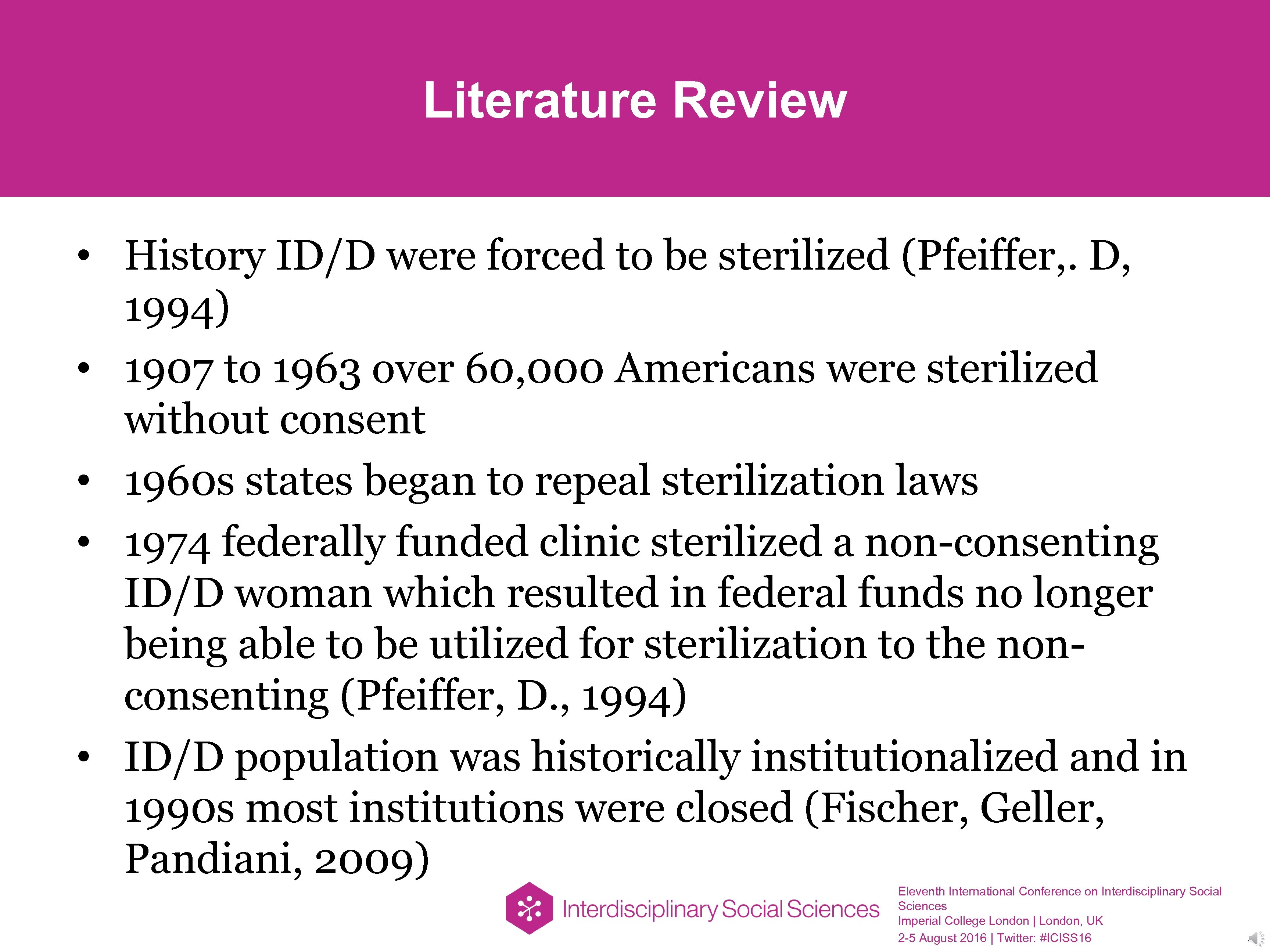 Literature Review • History ID/D were forced to be sterilized (Pfeiffer, . D, 1994)
