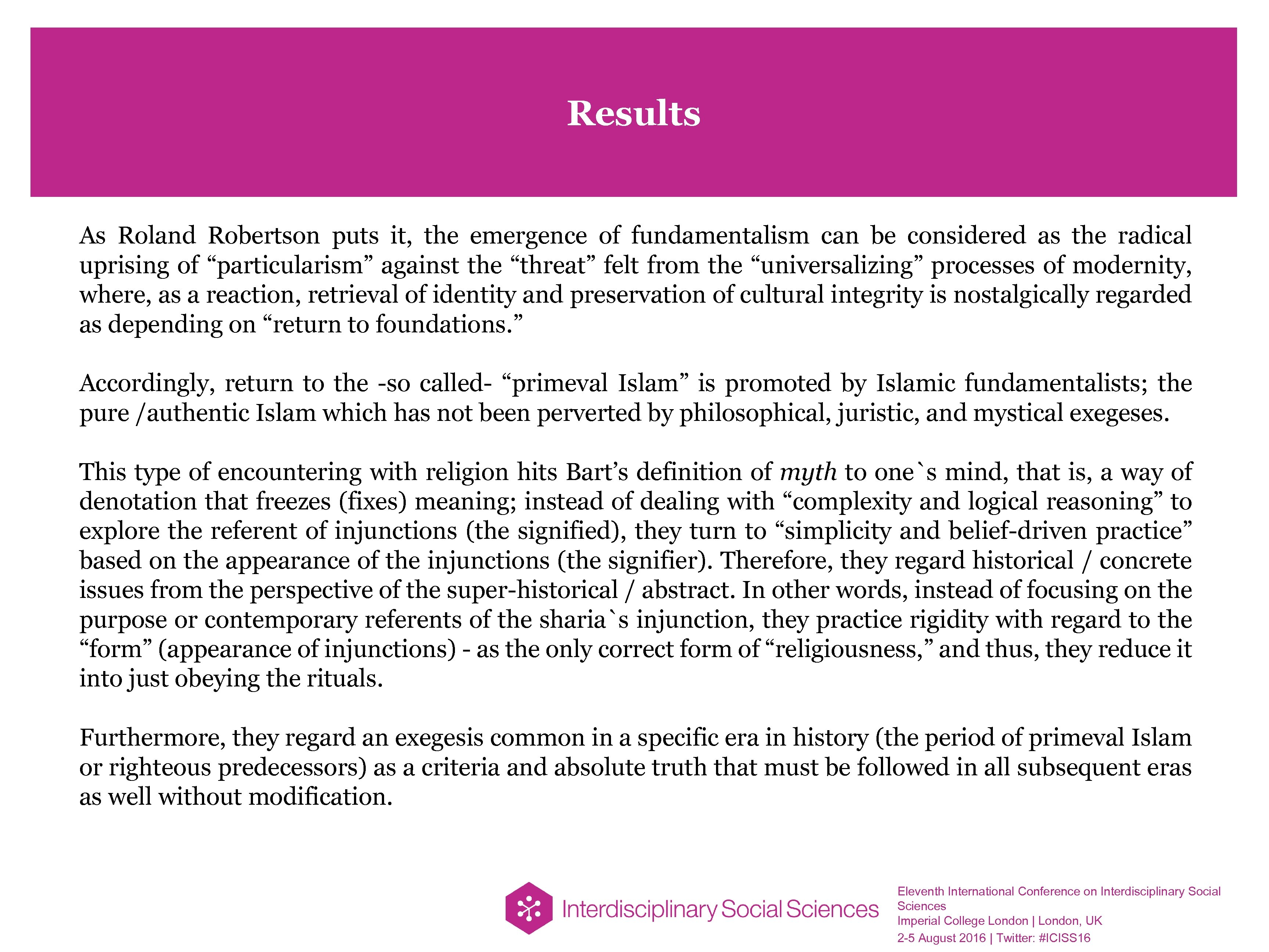 Results As Roland Robertson puts it, the emergence of fundamentalism can be considered as