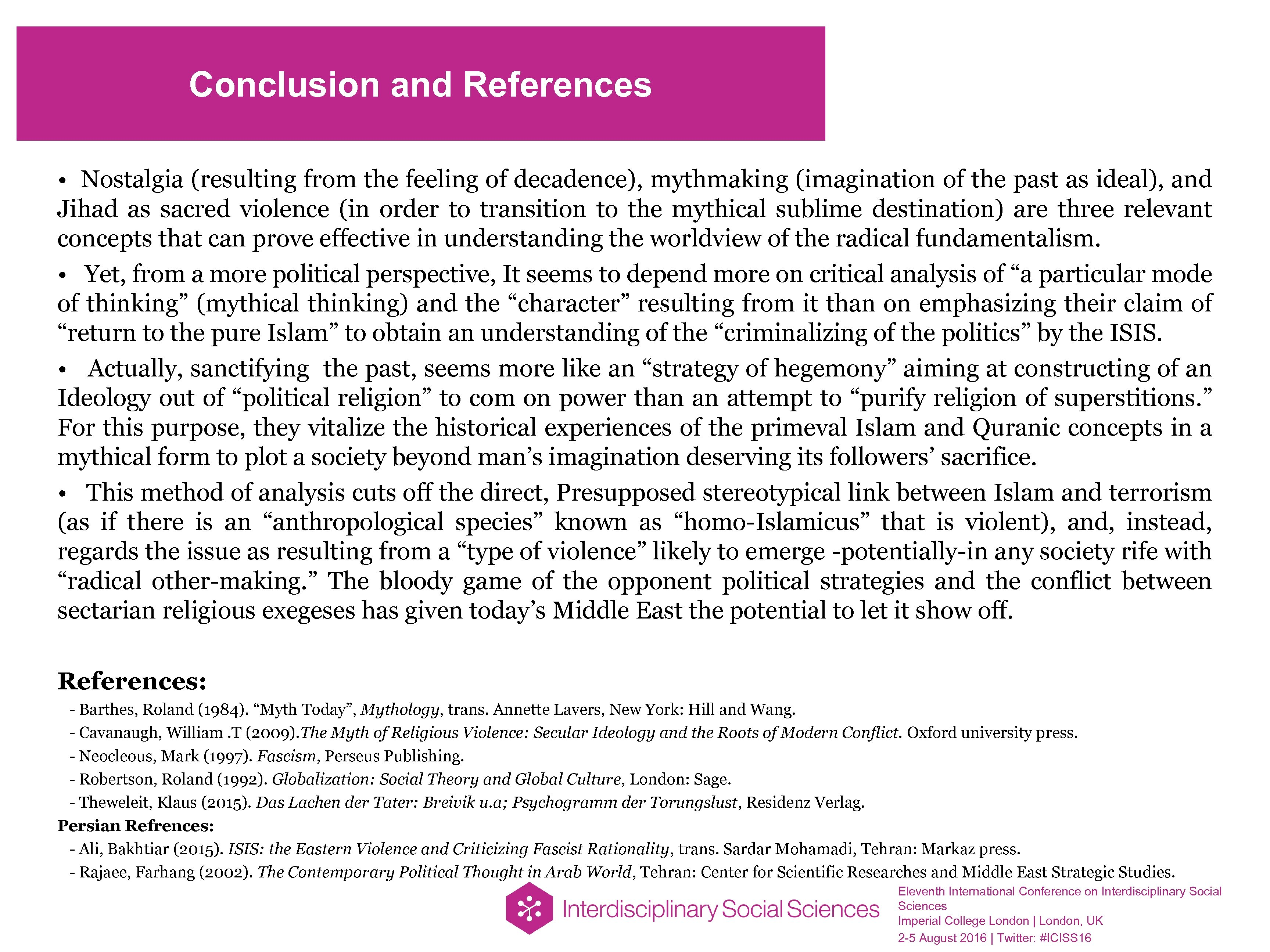 Conclusion and References • Nostalgia (resulting from the feeling of decadence), mythmaking (imagination of