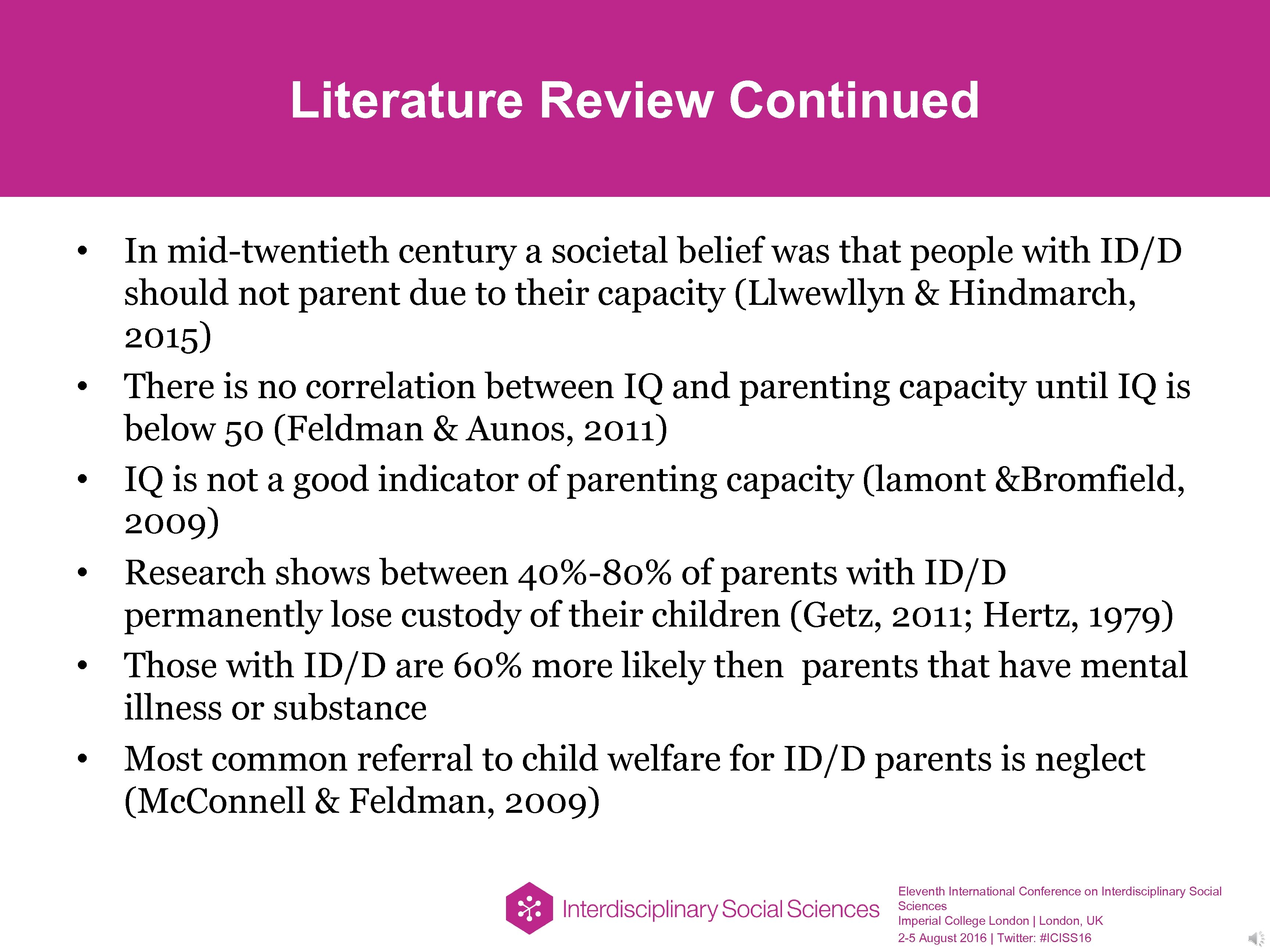 Literature Review Continued • In mid-twentieth century a societal belief was that people with