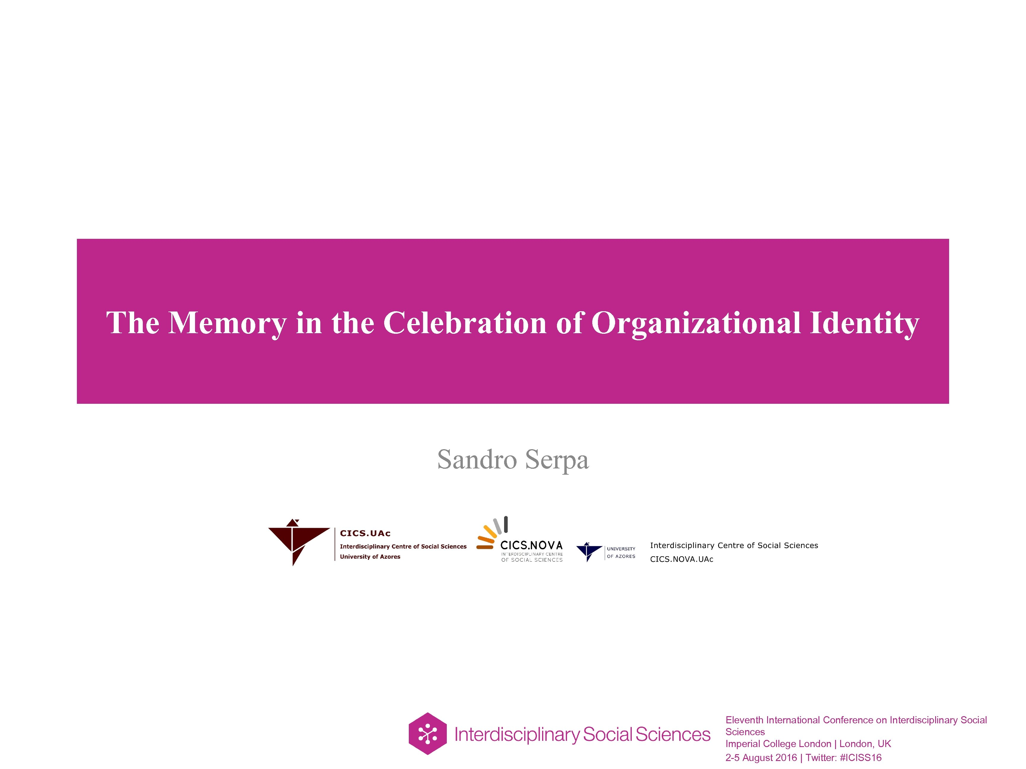 The Memory in the Celebration of Organizational Identity Sandro Serpa Eleventh International Conference on
