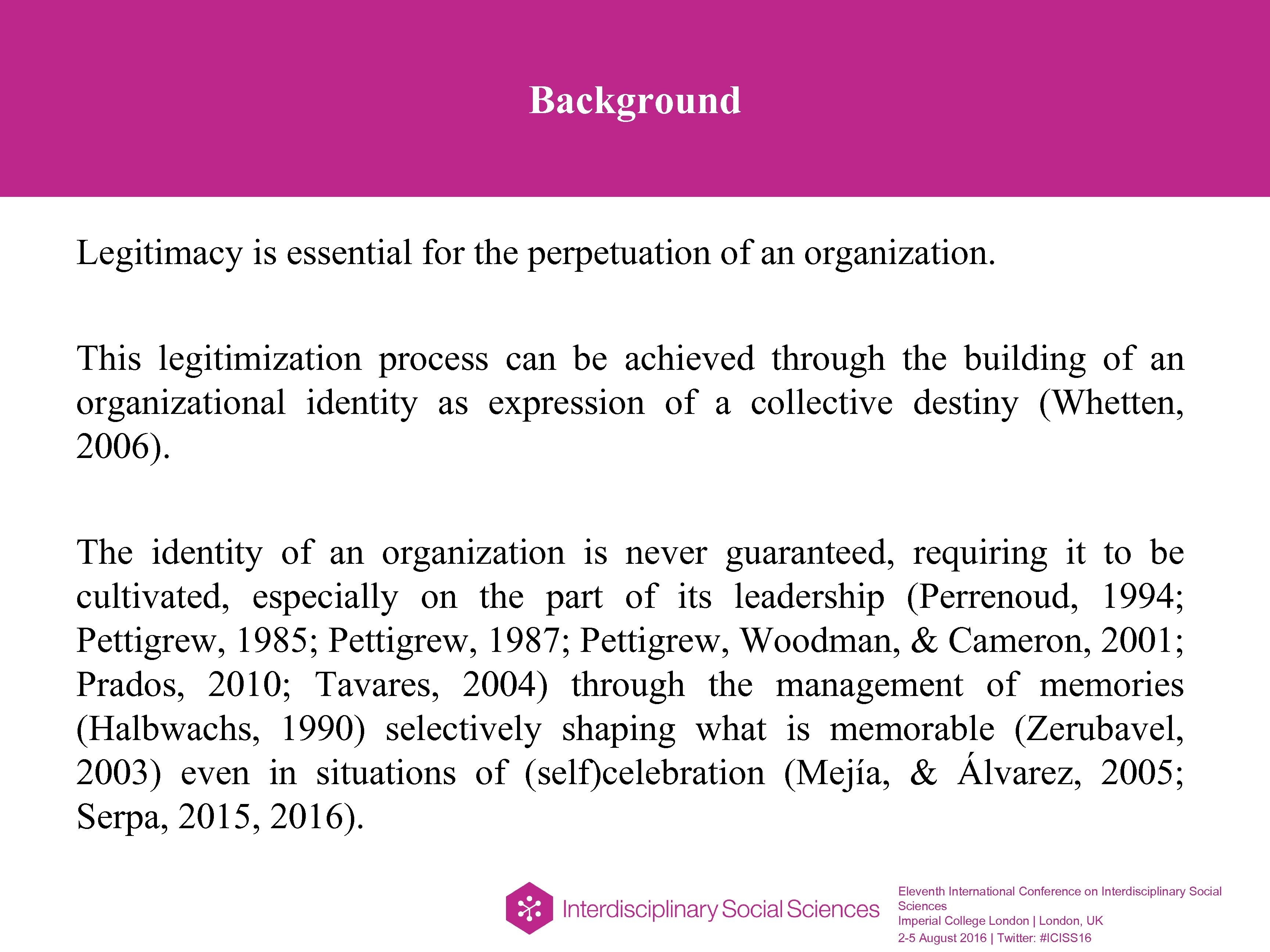 Background Legitimacy is essential for the perpetuation of an organization. This legitimization process can