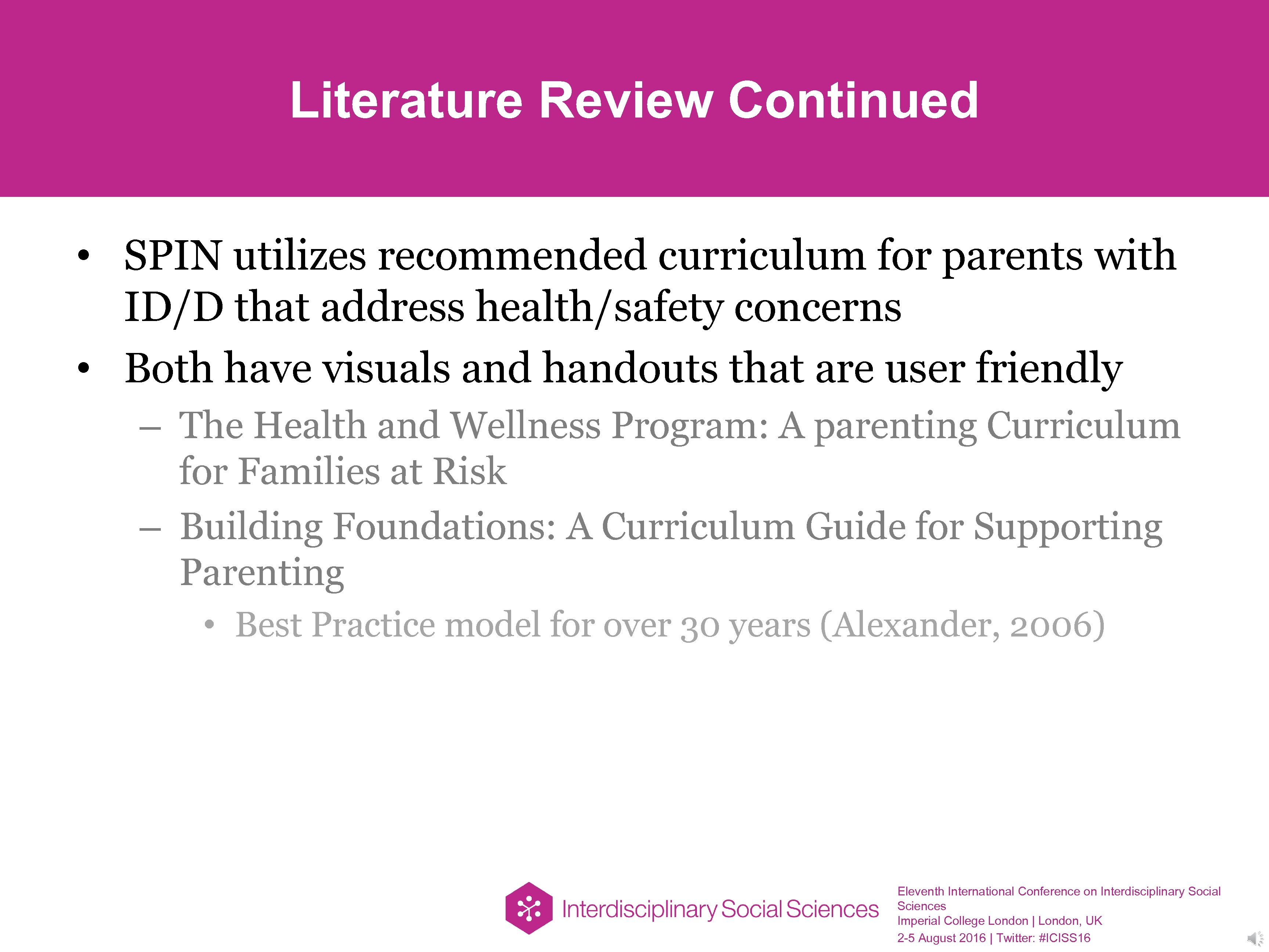 Literature Review Continued • SPIN utilizes recommended curriculum for parents with ID/D that address