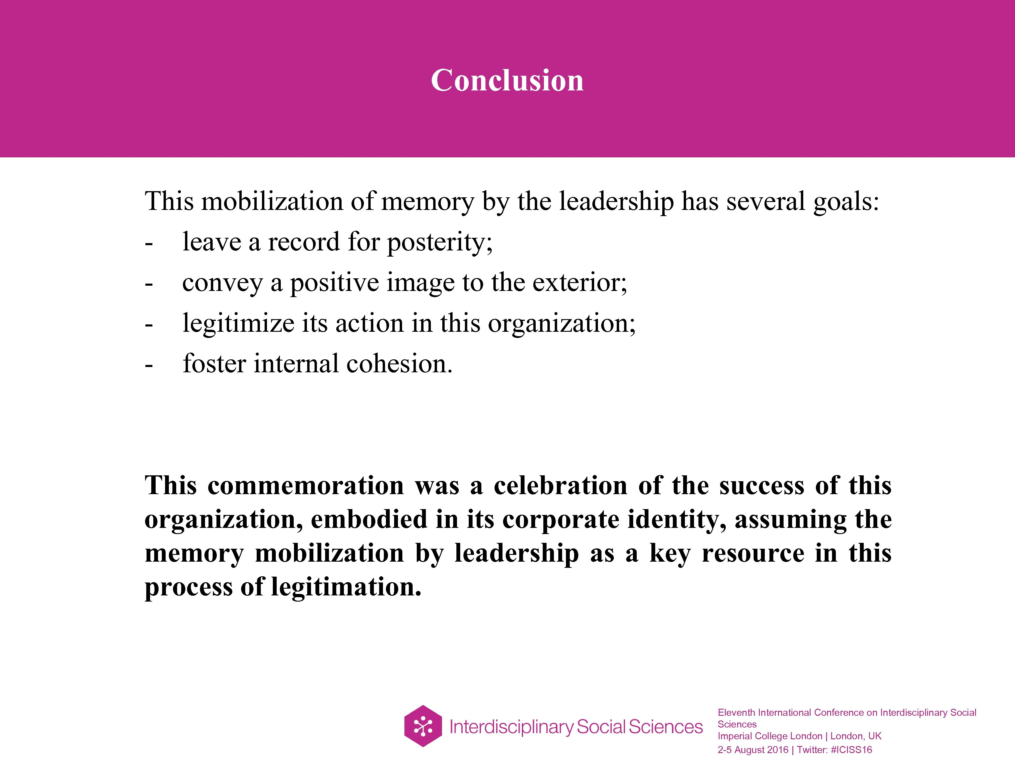 Conclusion This mobilization of memory by the leadership has several goals: - leave a