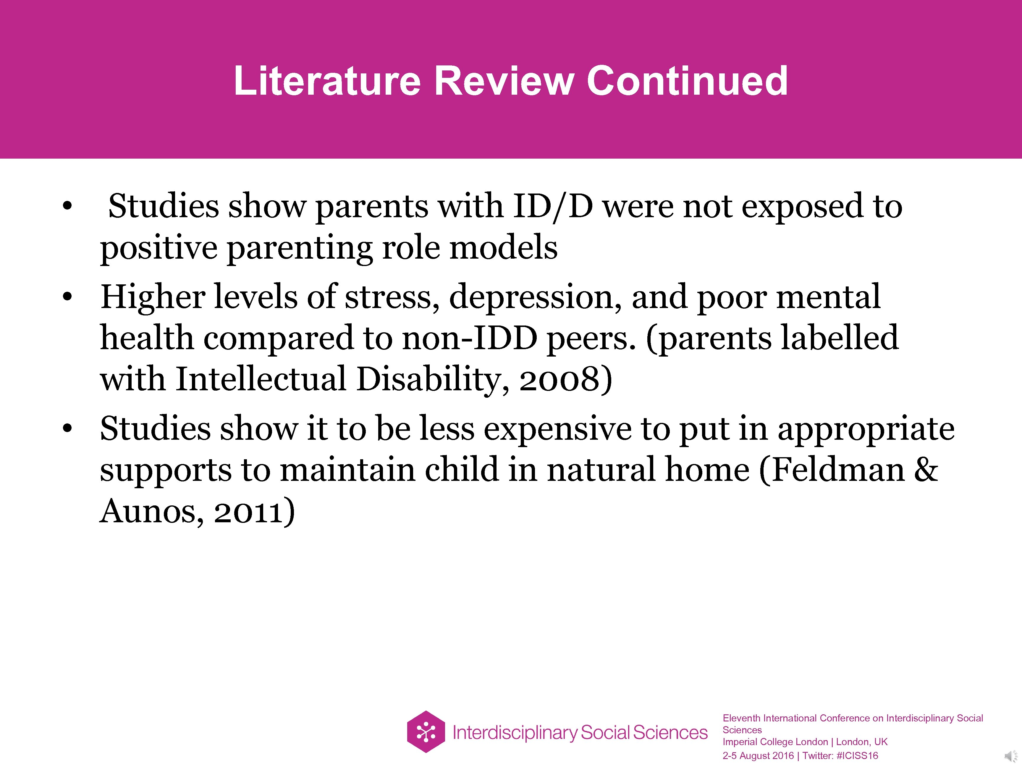 Literature Review Continued • Studies show parents with ID/D were not exposed to positive