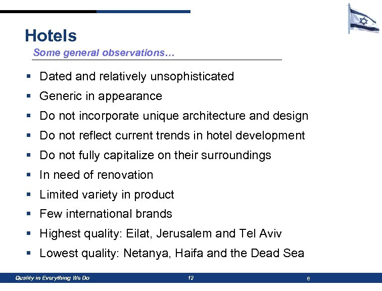 Hotels Some general observations… § Dated and relatively unsophisticated § Generic in appearance §