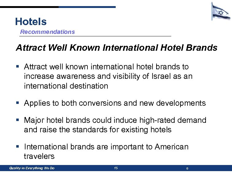 Hotels Recommendations Attract Well Known International Hotel Brands § Attract well known international hotel