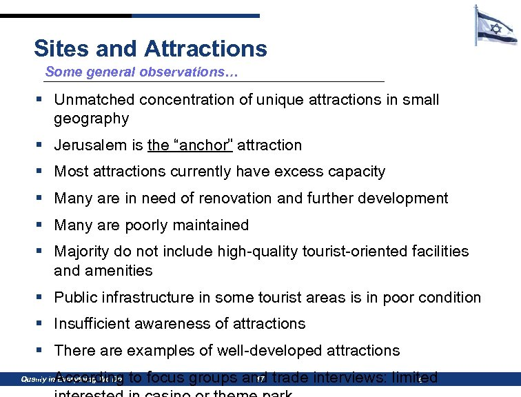Sites and Attractions Some general observations… § Unmatched concentration of unique attractions in small