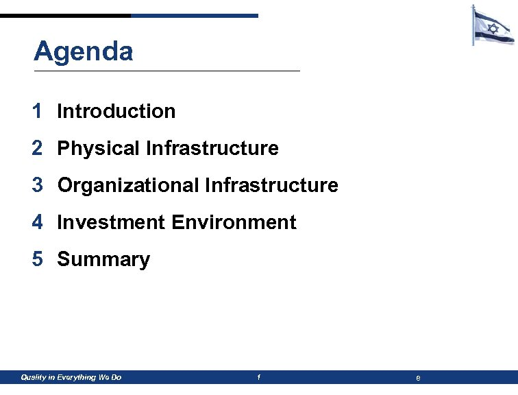 Agenda 1 Introduction 2 Physical Infrastructure 3 Organizational Infrastructure 4 Investment Environment 5 Summary