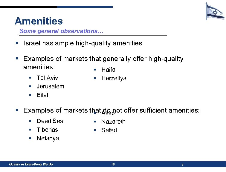 Amenities Some general observations… § Israel has ample high-quality amenities § Examples of markets