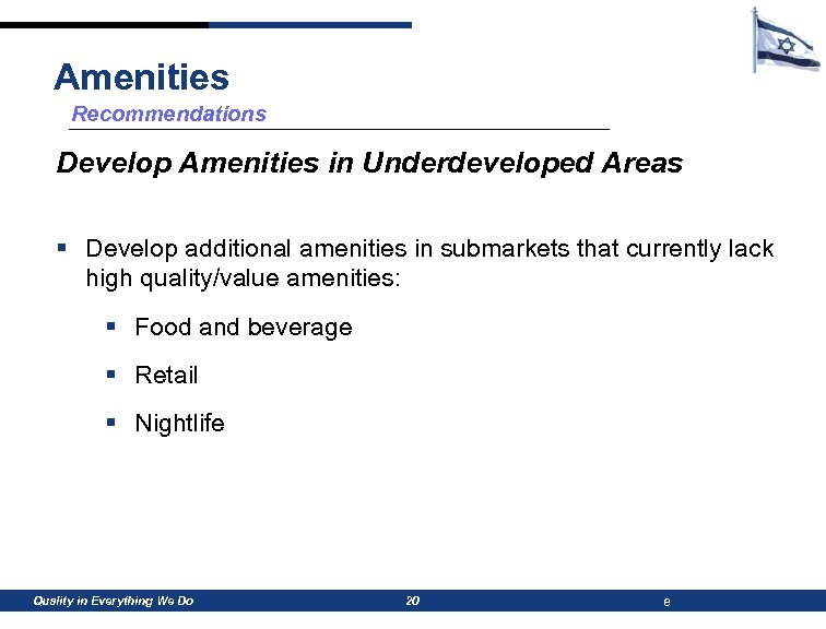 Amenities Recommendations Develop Amenities in Underdeveloped Areas § Develop additional amenities in submarkets that