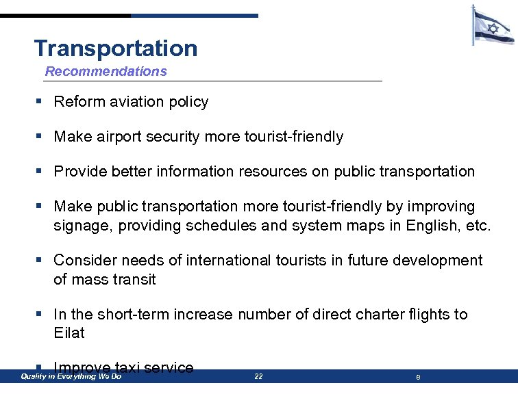 Transportation Recommendations § Reform aviation policy § Make airport security more tourist-friendly § Provide