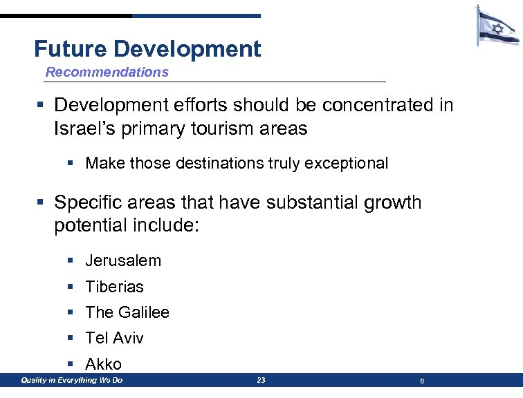 Future Development Recommendations § Development efforts should be concentrated in Israel's primary tourism areas