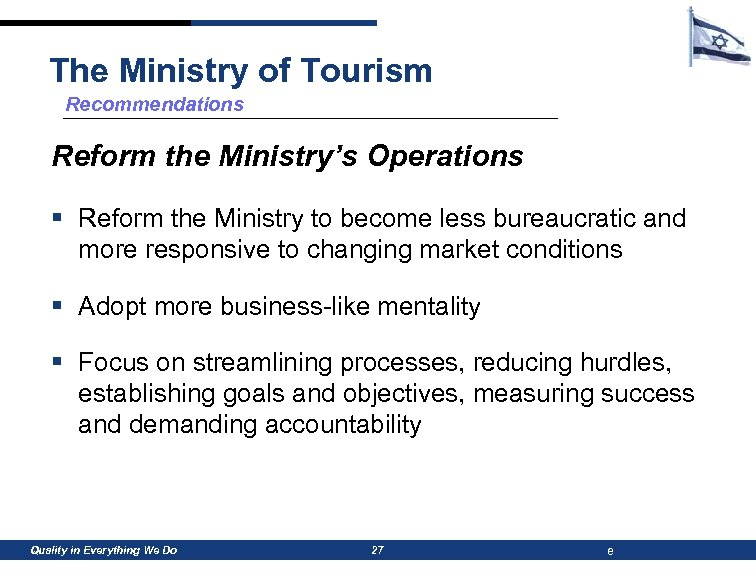 The Ministry of Tourism Recommendations Reform the Ministry's Operations § Reform the Ministry to
