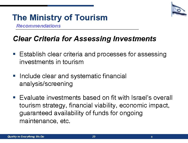 The Ministry of Tourism Recommendations Clear Criteria for Assessing Investments § Establish clear criteria