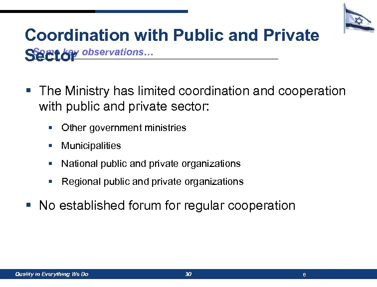 Coordination with Public and Private Some key Sector observations… § The Ministry has limited