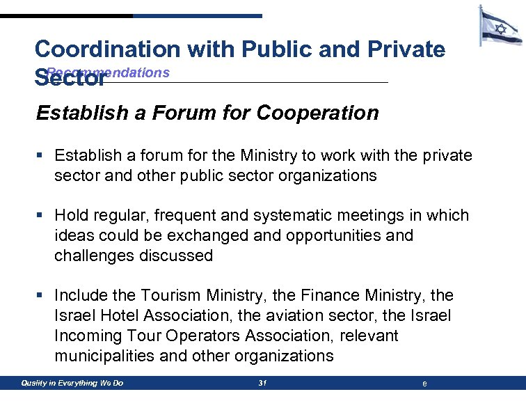 Coordination with Public and Private Recommendations Sector Establish a Forum for Cooperation § Establish