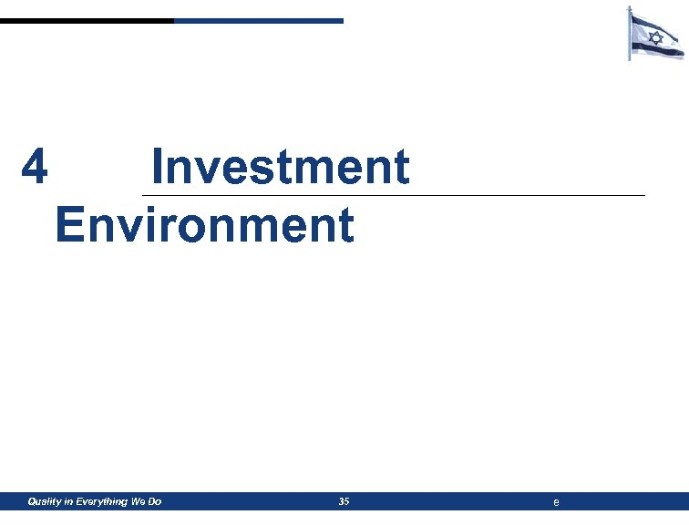 4 Investment Environment Quality in Everything We Do 35 e