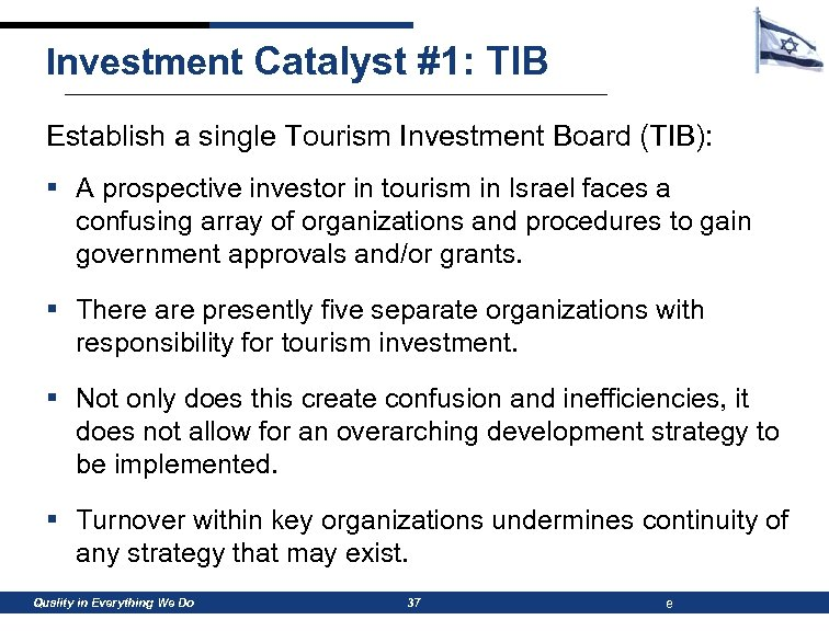 Investment Catalyst #1: TIB Establish a single Tourism Investment Board (TIB): § A prospective