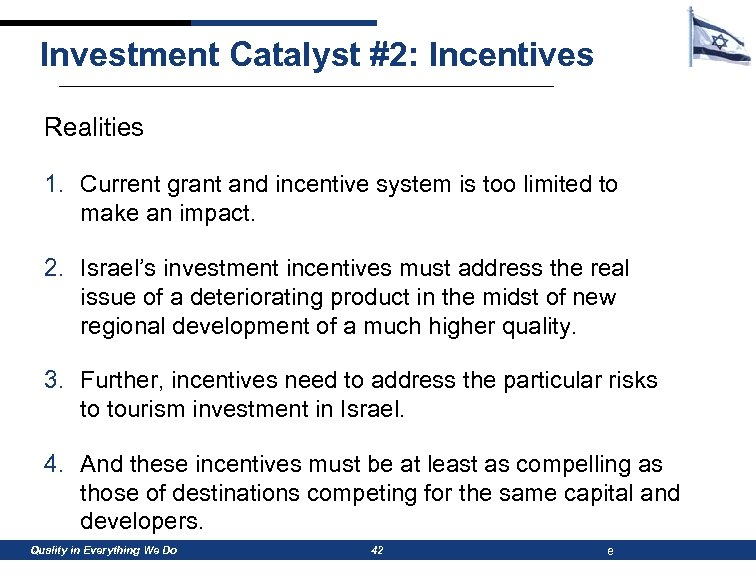 Investment Catalyst #2: Incentives Realities 1. Current grant and incentive system is too limited