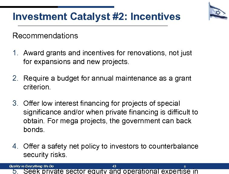 Investment Catalyst #2: Incentives Recommendations 1. Award grants and incentives for renovations, not just