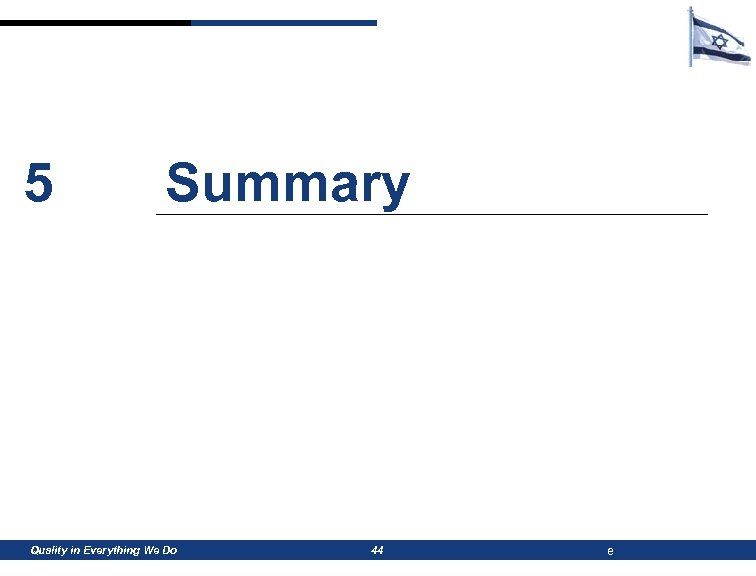 5 Summary Quality in Everything We Do 44 e