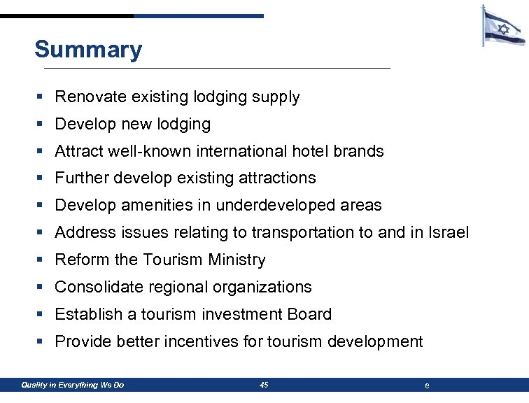 Summary § Renovate existing lodging supply § Develop new lodging § Attract well-known international