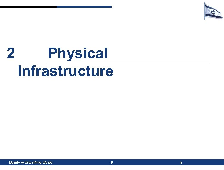 2 Physical Infrastructure Quality in Everything We Do 6 e