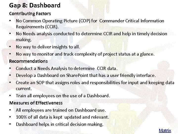 Gap 8: Dashboard Contributing Factors • No Common Operating Picture (COP) for Commander Critical