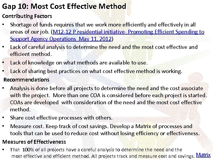 Gap 10: Most Cost Effective Method Contributing Factors • Shortage of funds requires that