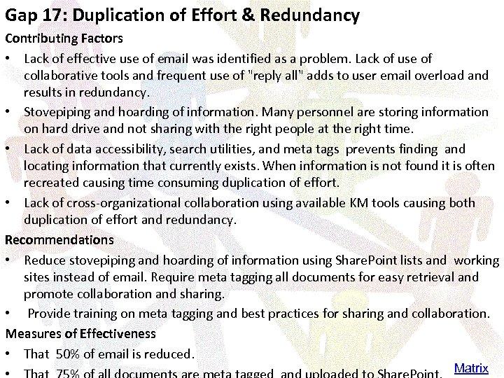 Gap 17: Duplication of Effort & Redundancy Contributing Factors • Lack of effective use