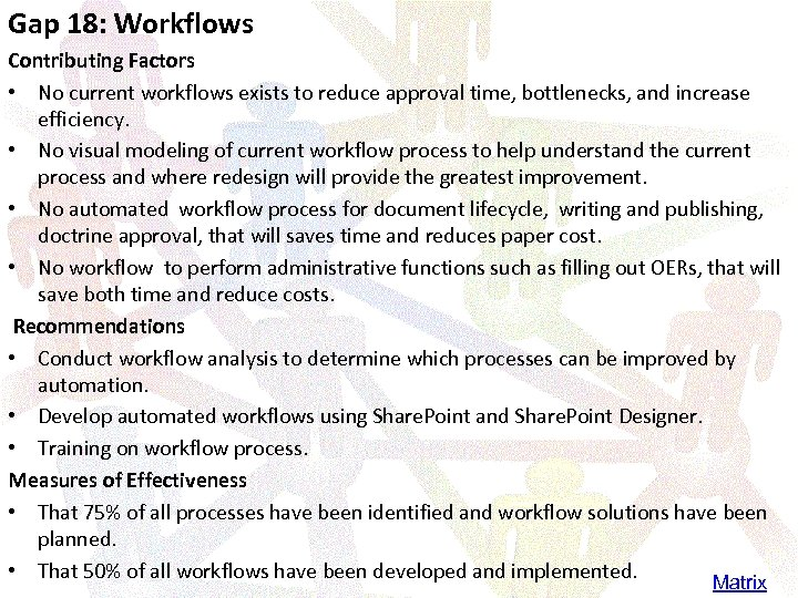 Gap 18: Workflows Contributing Factors • No current workflows exists to reduce approval time,