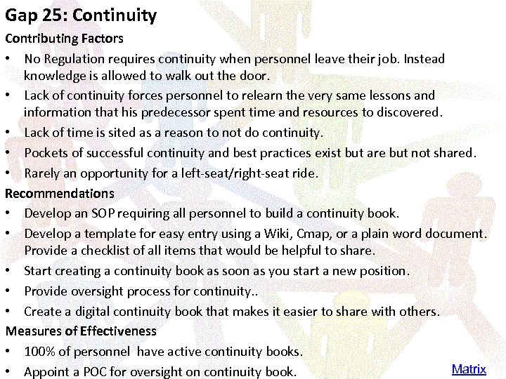 Gap 25: Continuity Contributing Factors • No Regulation requires continuity when personnel leave their