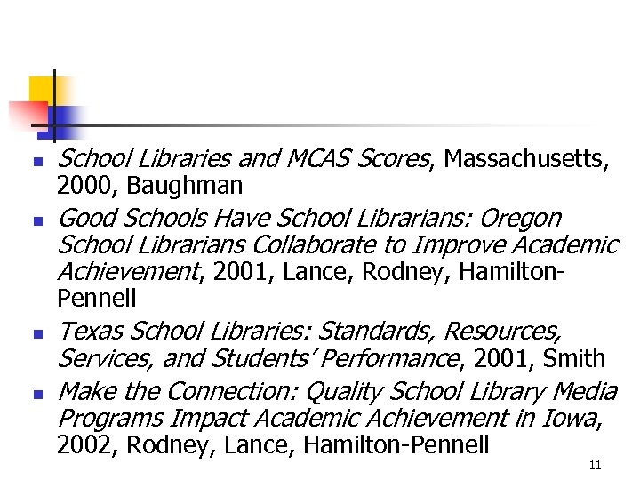 n n School Libraries and MCAS Scores, Massachusetts, 2000, Baughman Good Schools Have School