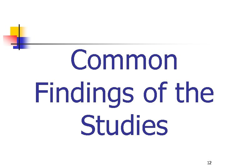 Common Findings of the Studies 12