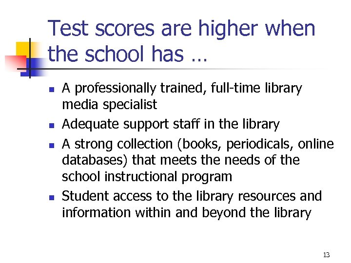 Test scores are higher when the school has … n n A professionally trained,