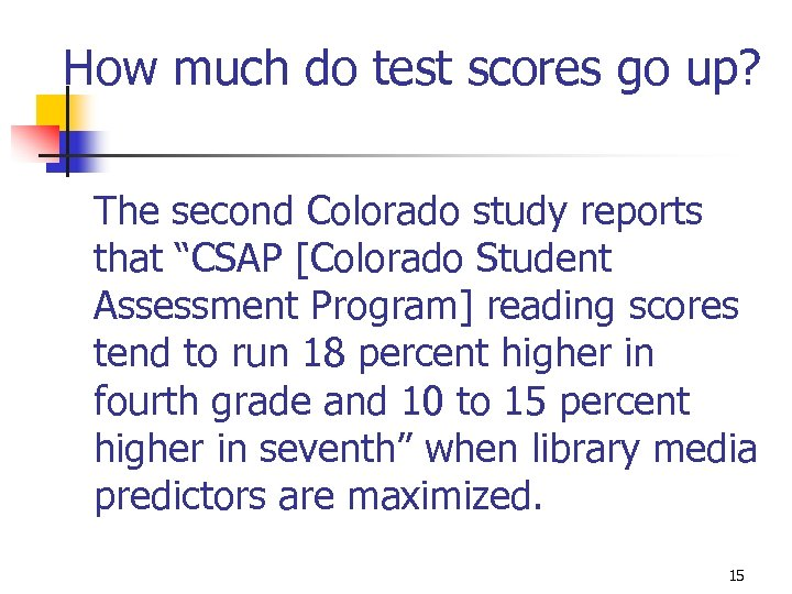 "How much do test scores go up? The second Colorado study reports that ""CSAP"