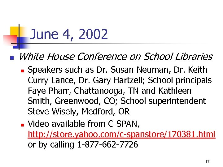 June 4, 2002 n White House Conference on School Libraries n n Speakers such