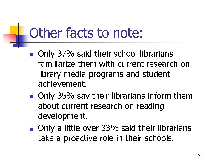 Other facts to note: n n n Only 37% said their school librarians familiarize