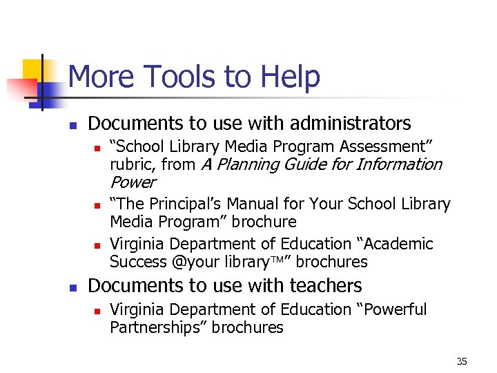 "More Tools to Help n Documents to use with administrators n ""School Library Media"