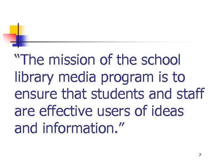 """The mission of the school library media program is to ensure that students and"