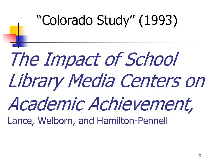 """Colorado Study"" (1993) The Impact of School Library Media Centers on Academic Achievement, Lance,"