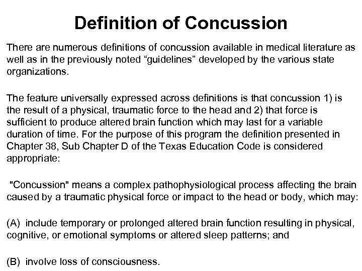 Definition of Concussion There are numerous definitions of concussion available in medical literature as