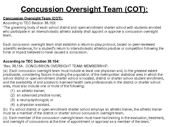 Concussion Oversight Team (COT): According to TEC Section 38. 153: 'The governing body of