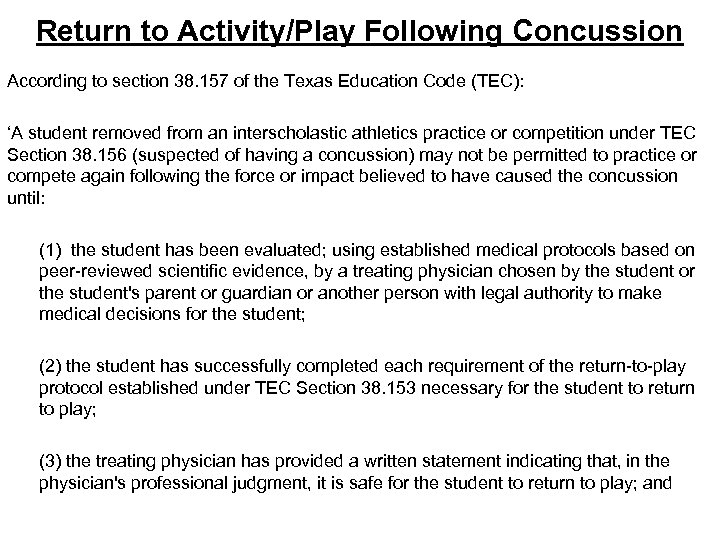 Return to Activity/Play Following Concussion According to section 38. 157 of the Texas Education