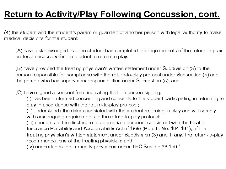 Return to Activity/Play Following Concussion, cont. (4) the student and the student's parent or