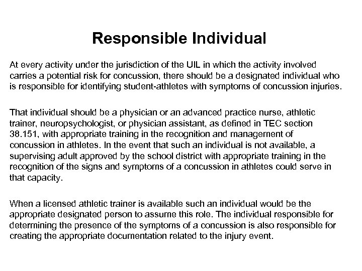 Responsible Individual At every activity under the jurisdiction of the UIL in which the