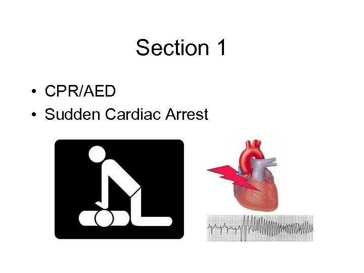 Section 1 • CPR/AED • Sudden Cardiac Arrest