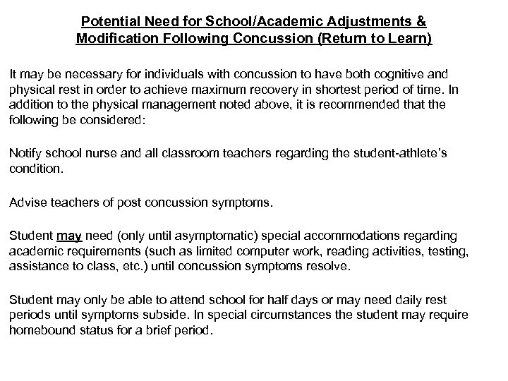 Potential Need for School/Academic Adjustments & Modification Following Concussion (Return to Learn) It may